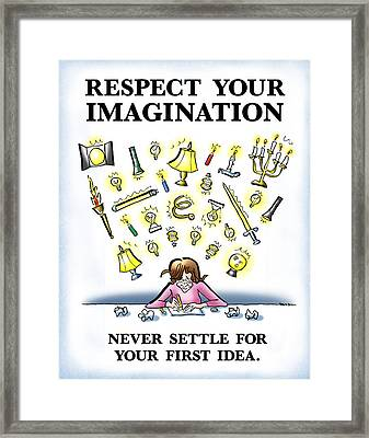 Respect Your Imagination Framed Print by Mark Armstrong
