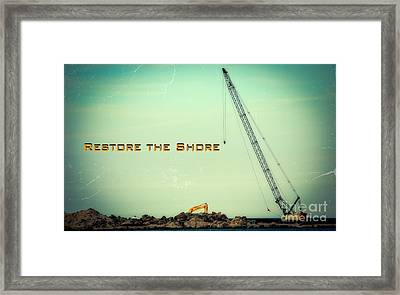 Restore The Shore Framed Print by Colleen Kammerer