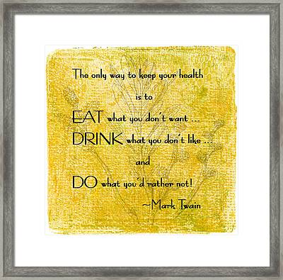 Rules For A Healthy Life Framed Print by HH Photography of Florida