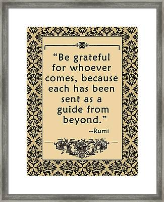 Rumi Quote Be Grateful Framed Print by Scarebaby Design