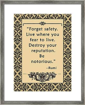 Rumi Quote Be Notorious Framed Print by Scarebaby Design