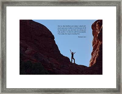 Scripture And Picture Romans 12 1 Framed Print by Ken Smith