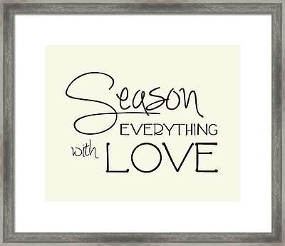 Season Everything With Love Framed Print by Jaime Friedman