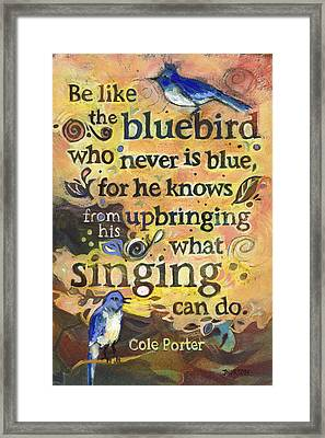 Singing Bluebird Cole Porter Painted Quote Framed Print by Jen Norton