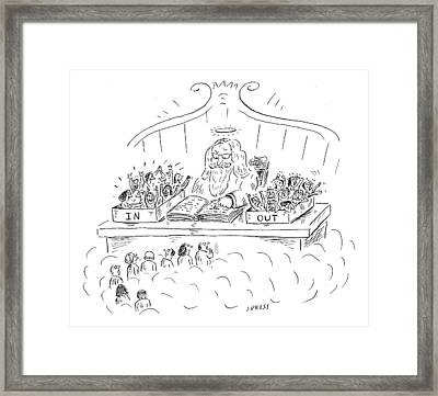 St. Peter Is Seen In Heaven At A Desk With Two Framed Print by David Sipress