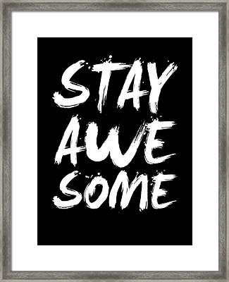 Stay Awesome Poster Black Framed Print by Naxart Studio