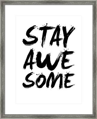 Stay Awesome Poster White Framed Print by Naxart Studio
