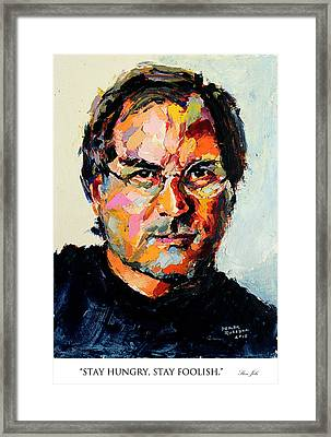 Stay Hungry Stay Foolish Steve Jobs Framed Print by Derek Russell