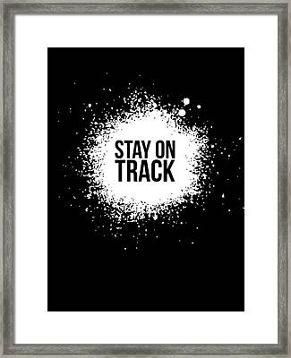 Stay On Track Poster Black Framed Print by Naxart Studio