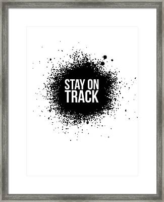 Stay On Track Poster White Framed Print by Naxart Studio