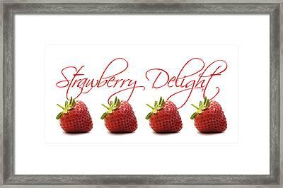 Strawberry Delight Framed Print by Natalie Kinnear