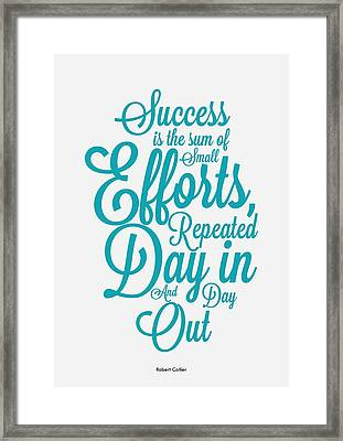 Success Inspirational Quotes Poster Framed Print by Lab No 4 - The Quotography Department