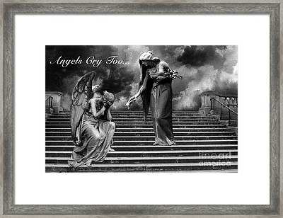 Surreal Fantasy Angel Art Black And White - Angels Cry Too Framed Print by Kathy Fornal