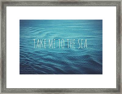 Take Me To The Sea Framed Print by Nastasia Cook