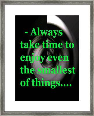 Take Time Framed Print by Josephine Ring