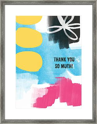 Thank You So Much- Colorful Greeting Card Framed Print by Linda Woods