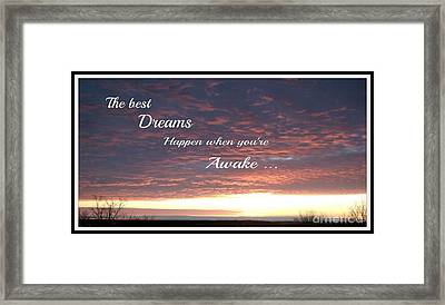 The Best Dreams Happen When You're Awake Framed Print by Gail Matthews