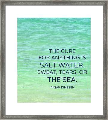 The Cure For Anything Is Salt Water Framed Print by Maya Nagel