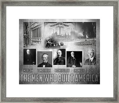 The Men Who Built America Framed Print by Peter Chilelli