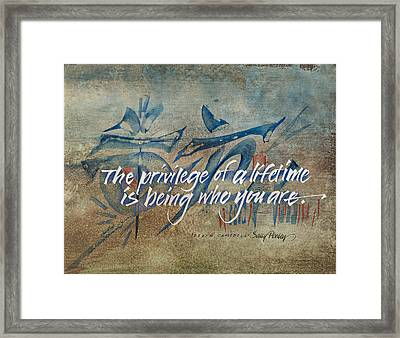 The Privilege Of A Lifetime Framed Print by Sally Penley