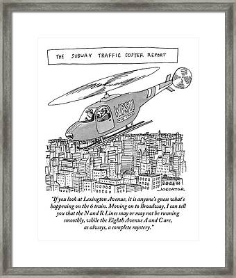 The Subway Traffic Copter Report Features Framed Print by Joe Dator