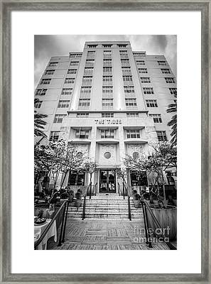 The Tides Art Deco Hotel South Beach Miami - Black And White Framed Print by Ian Monk