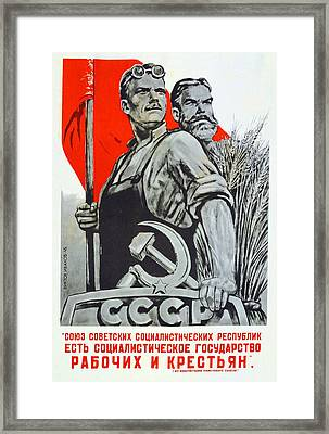 The Ussr Is The Socialist State For Factory Workers And Peasants Framed Print by Anonymous