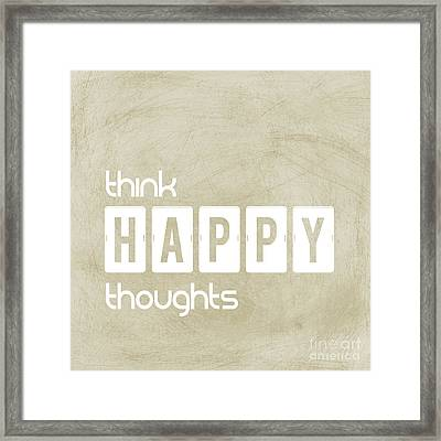 Think Happy Thoughts Framed Print by Liesl Marelli