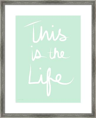 This Is The Life Framed Print by Linda Woods