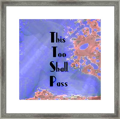 This Too Shall Pass Framed Print by Melissa Osborne