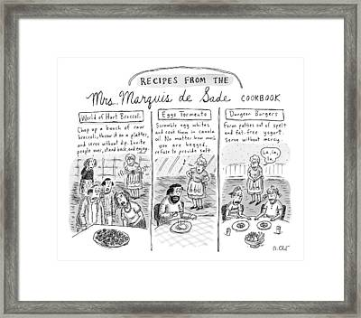 Three Panels Depict Recipes From Mrs. Marquis De Framed Print by Roz Chast