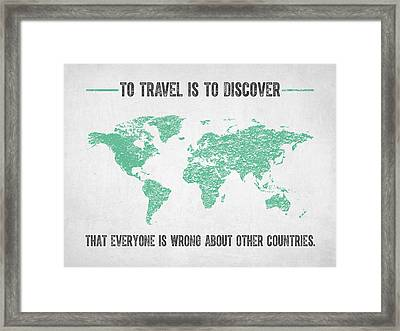 To Travel Is To Discover Framed Print by Aged Pixel