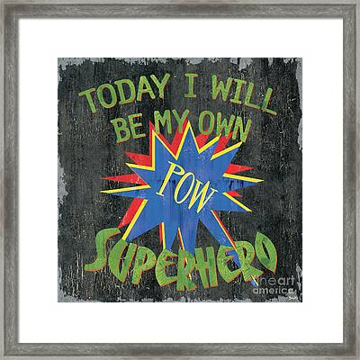 Today I Will Be... Framed Print by Debbie DeWitt
