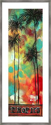 Tropics By Madart Framed Print by Megan Duncanson