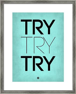 Try Try Try Poster Blue Framed Print by Naxart Studio