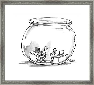 Two Men Work At Computer Desks In A Fish Bowl Framed Print by Shannon Wheeler
