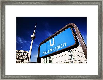 Ubahn Alexanderplatz Sign And Television Tower Berlin Germany Framed Print by Michal Bednarek