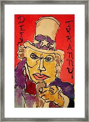 Uncle Sam Defy Tyranny Framed Print by Rand Swift