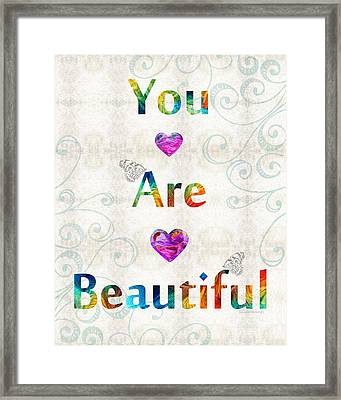 Uplifting Art - You Are Beautiful By Sharon Cummings Framed Print by Sharon Cummings