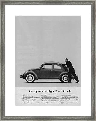 Vw Beetle Advert 1962 - And If You Run Out Of Gas It's Easy To Push Framed Print by Georgia Fowler