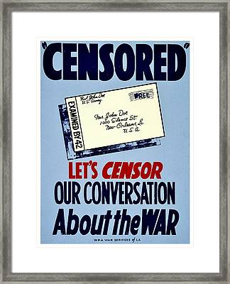 War Poster - Ww2 - Censored Framed Print by Benjamin Yeager