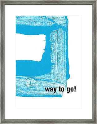 Way To Go- Congratulations Greeting Card Framed Print by Linda Woods