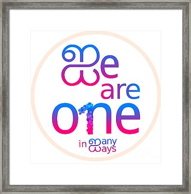 We Are One In Many Ways Framed Print by Many Ways