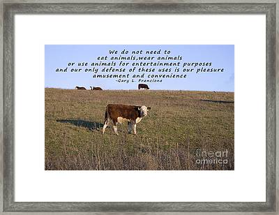 We Do Not Need To Eat Animals Framed Print by Janice Rae Pariza