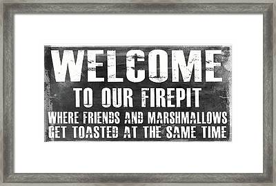 Welcome To Our Firepit Framed Print by Jaime Friedman
