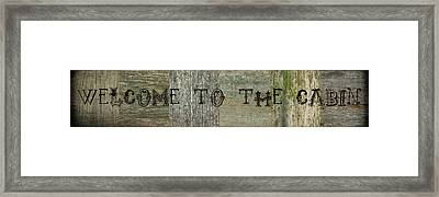 Welcome To The Cabin Framed Print by Michelle Calkins