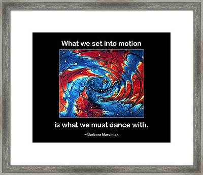 What We Set In Motion Framed Print by Mike Flynn