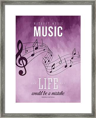 Without Music Life Would Be A Mistake Framed Print by Aged Pixel