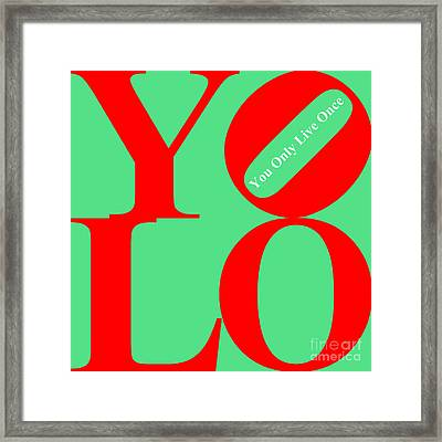 Yolo - You Only Live Once 20140125 Red Green White Framed Print by Wingsdomain Art and Photography