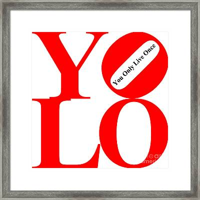 Yolo - You Only Live Once 20140125 Red White Black Framed Print by Wingsdomain Art and Photography